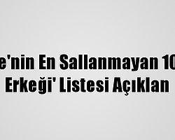 'Türkiye'nin En Sallanmayan 10 Bekar Erkeği' Listesi Açıklan