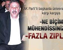 AKP'li Başkan Üniversite Hocalarını Şok Etti