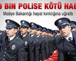240 Bin Polise Kötü Haber