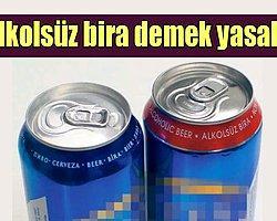 Alkolsüz Bira Demek Yasak!