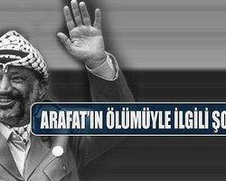 Arafat'ın Ölüm Nedeniyle İlgili Müthiş İddia