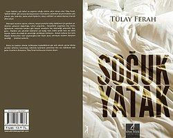 Tülay Ferah'ın Son Romanı: Soğuk Yatak