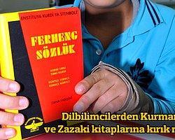 Dilbilimcilerden Kurmanci Ve Zazaki Kitaplarına Kırık Not