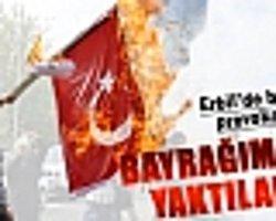 Kuzey Irak'ta Türk Bayrağını Yaktılar