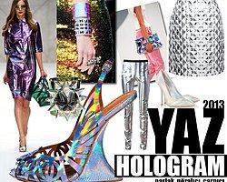 2013 Yaz Trendi: Hologram!