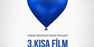 Akdeniz Üniversitesi Sinema Topluluğu Sunar: 3. Kısa Film Günleri