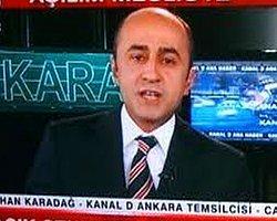 Kanal D Ankara Temsilcisi Erhan Karadağ Gözaltına Alındı