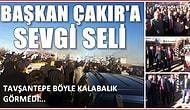 Başkan Çakır'a Muhteşem Karşılama