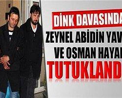 Zeynel Abidin Yavuz Ve Osman Hayal Tutuklandı