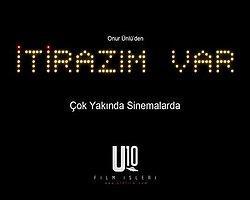 'İtirazım Var' Filminin Fragmanı Yayınlandı!