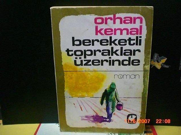 13. Bereketli Topraklar Üzerinde - Orhan Kemal