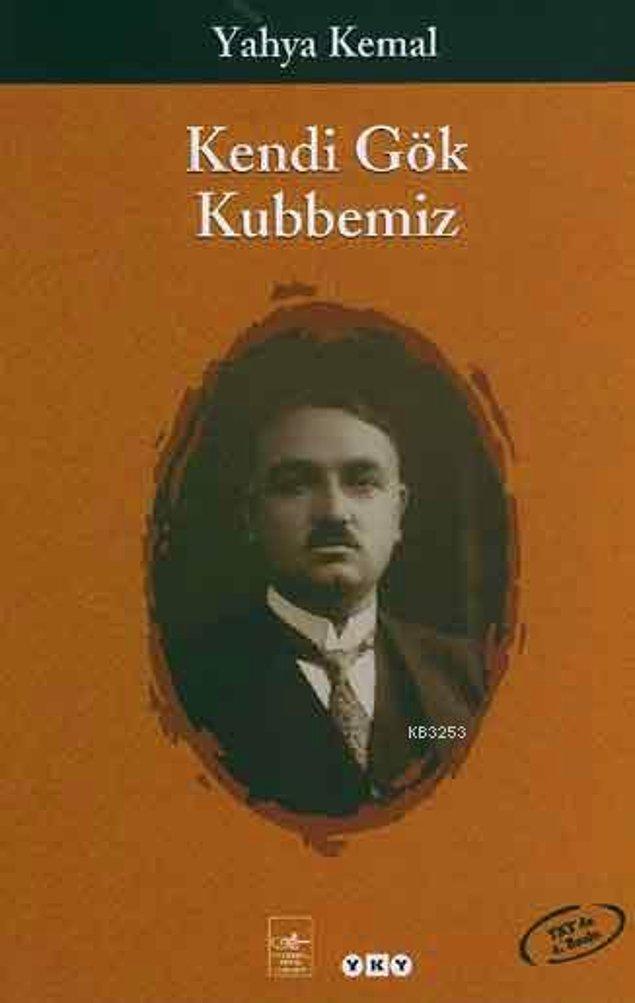 18. Kendi Gök Kubbemiz - Yahya Kemal