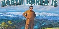 Kendinizi Evinizde Hissedeceğiniz Kuzey Kore'ye Gitmek İçin 24 Sebep