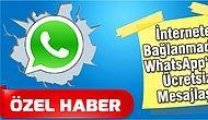 İnternete Bağlanmadan WhatsApp'tan Ücretsiz Mesajlaşın