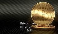 Bitcoin, Kripto Para ve Hukuk (1. Bölüm)