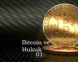 Bitcoin ve Hukuk (Para mı? Veri mi?)