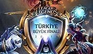 League Of Legends'da Türkiye Büyük Finali Heyecanı