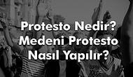Protesto Nedir? Medeni Protesto Nasıl Yapılır?