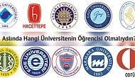 Aslında Hangi Üniversitenin Öğrencisi Olmalıydın?