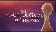 The Beautiful Game of Thrones