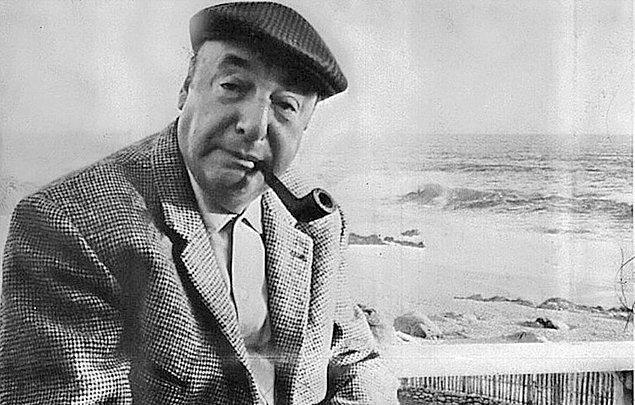 """25. """"Bir kadın söyleyeceği çok şey olduğu halde susuyorsa, erkek artık tüm şansını kaybetmiştir.""""   - Pablo Neruda"""