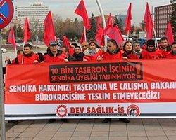'Taşerona Hayır' Diyen DİSK  Genel Sekreteri ile 25 Kişi Gözaltına Alındı