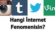 Hangi İnternet Fenomenisin?