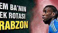 Demba Ba'nın Tek Rotası Trabzon