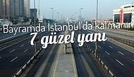 Bayramda İstanbul'da Kalmanın 7 Güzel Tarafı