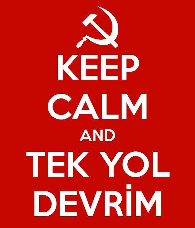 8. 2014 yılında halen devrim ve kominizm mesajları vermeye çalışmak