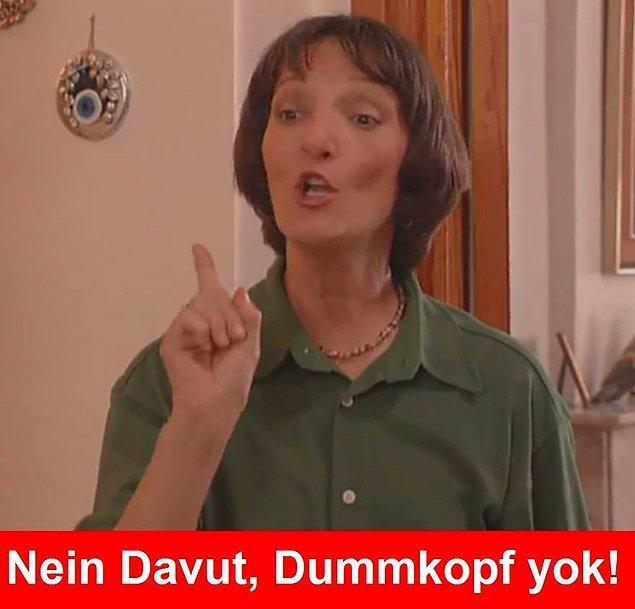 """4. """"Nayn Davut, dumkof yok!"""""""