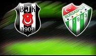Bursaspor - Beşiktaş İlk Yarı Durum