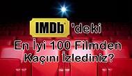 IMDb'deki En İyi 100 Filmden Kaçını İzlediniz?