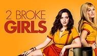 2 Broke Girls'ten 9 Muhteşem Replik