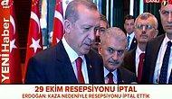 Cumhurbaşkanı Erdoğan - 29 Ekim Resepsiyonu İptal