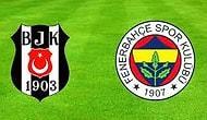 DEV Derbi Beşiktaş-Fenerbahçe Karşılaştırmalı İlk 11'ler