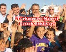 Türkmenler Manevi Destek Bekliyor
