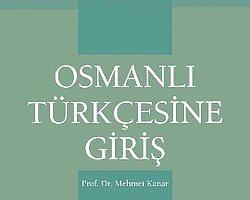 Osmanlıcanın Zorunlu Ders Olması Münasebetiyle 10 Maddeyle Osmanlı Türkçesine Giriş