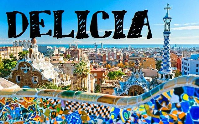 """Sizin adınız """"Delicia"""" olurdu!"""
