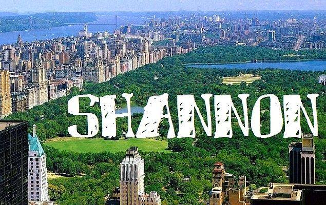 """Sizin adınız """"Shannon"""" olurdu!"""