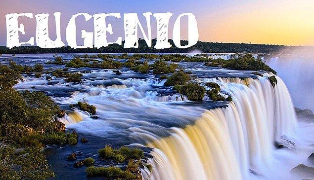 """Sizin adınız """"Eugenio"""" olurdu!"""