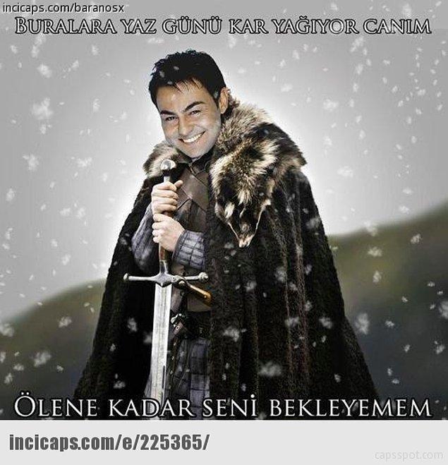 9. Yalnızca 'Winter is Coming' capslerini anlayacak düzeyde Game of Thrones bilgisine sahipsen hiç işi olmaz.