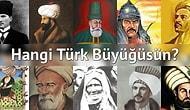 Tarihteki Hangi Türk Büyüğüsün?