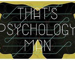 Psikoloji Öğrencisi Olduğunun 12 Kanıtı