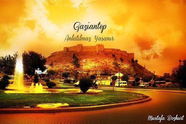 Sen Gaziantep'te Yaşıyorsun!