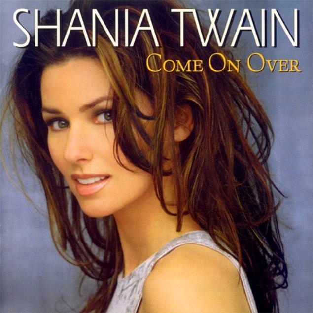 8. SHANIA TWAIN - COME ON OVER // 20 MİLYON