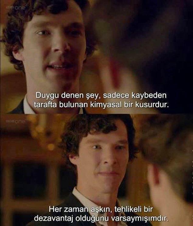 10. Sherlock için aşk bir ''dezavantaj''.