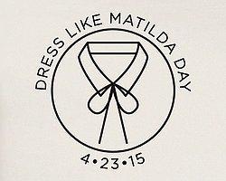 23 Nisan 'Dress Like Matilda' Günü İlan Edildi