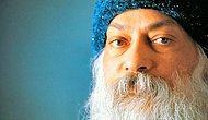Kimisine Göre Şarlatan, Kimisine Göre de Mistik Bir Guru Olan Osho'dan 16 Alıntı