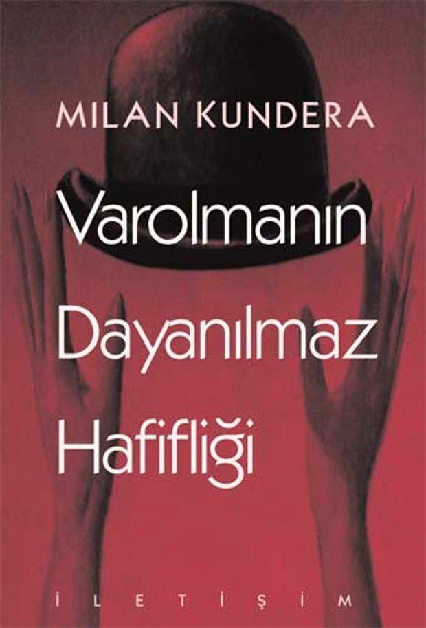 Milan Kundera - Varolmanın Dayanılmaz Hafifliği